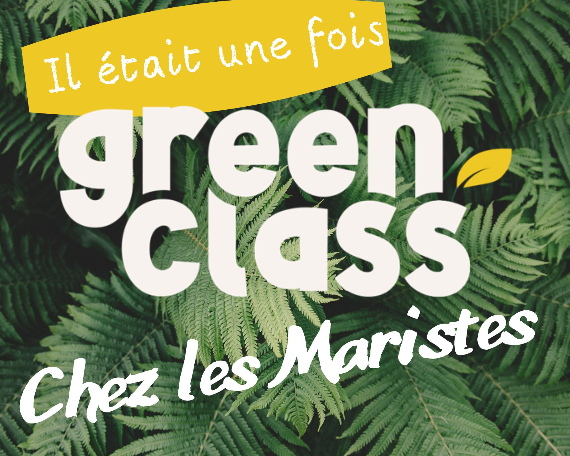 green class chez les maristes